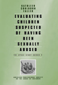 Evaluating Children Suspected of Having Been Sexually Abused (ASPAC Study Guides)