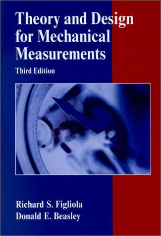 Theory And Design For Mechanical Measurements, 3Rd Edition