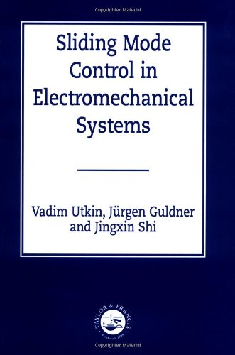 Sliding Mode Control in Electro-mechanical Systems (Automation and Control Engineering)