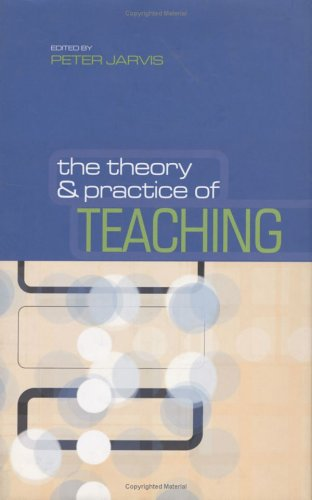 The Theory & Practice of Teaching