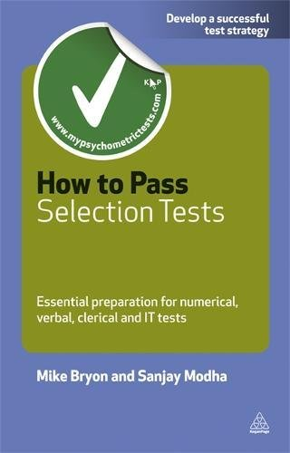 How to Pass Selection Tests: Essential Preparation for Numerical, Verbal, Clerical and IT Tests (Testing Series)