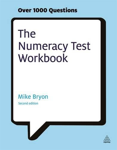 The Numeracy Test Workbook: Everything You Need for a Successful Programme of Self Study Including Quick Tests and Full-length Realistic Mock-ups (Testing Series)
