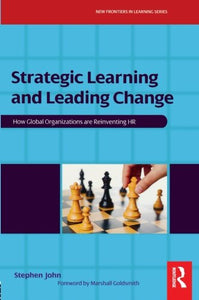 Strategic Learning and Leading Change (New Frontiers in Learning)