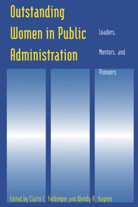Outstanding Women in Public Administration: Leaders, Mentors, and Pioneers