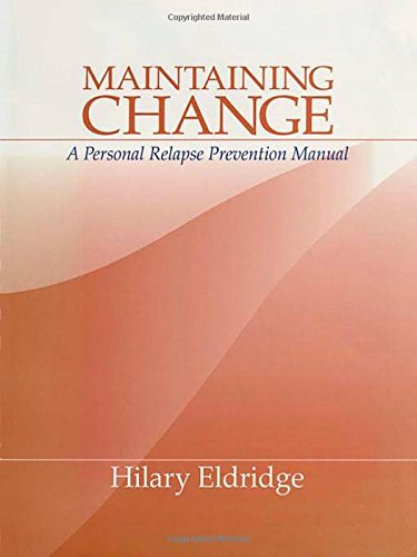 Maintaining Change: A Personal Relapse Prevention Manual