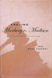 Arguing Marbury v. Madison (Stanford Law & Politics)