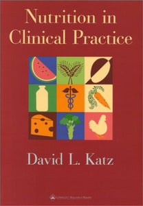 Nutrition In Clinical Practice: A Comprehensive, Evidence-Based Manual For The Practitioner