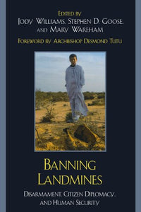 Banning Landmines: Disarmament, Citizen Diplomacy, and Human Security (National State Papers (rl)