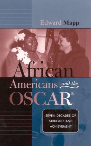 African Americans and the Oscar: Seven Decades of Struggle and Achievement