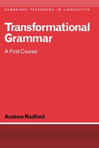 Transformational Grammar: A First Course (Cambridge Textbooks In Linguistics)