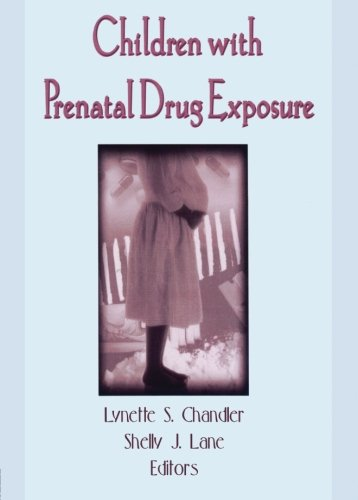 Children With Prenatal Drug Exposure (Physical & Occupational Therapy in Pediatrics , Vol 16, No 1-2)