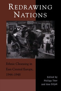 Redrawing Nations: Ethnic Cleansing in East-Central Europe, 1944-1948 (The Harvard Cold War Studies Book Series)
