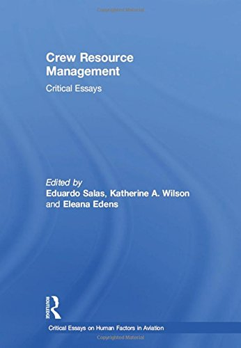Crew Resource Management: Critical Essays (Critical Essays on Human Factors in Aviation)
