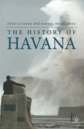 The History of Havana (Palgrave Essential Histories Series)