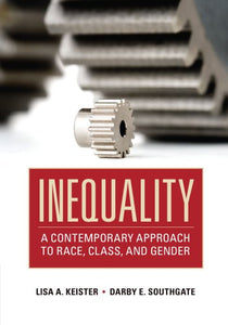 Inequality: A Contemporary Approach To Race, Class, And Gender