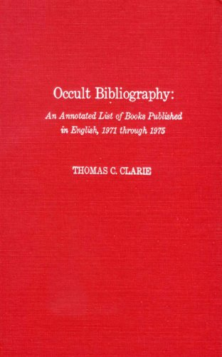 Occult Bibliography: An Annotated List of Books Published in English, 1971 through 1975