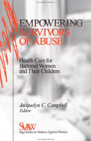 Empowering Survivors of Abuse: Health Care for Battered Women and Their Children (SAGE Series on Violence against Women)