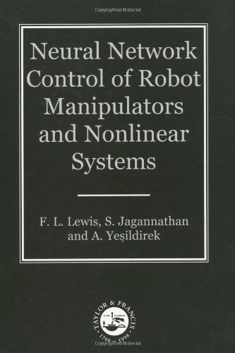 Neural Network Control Of Robot Manipulators And Non-Linear Systems (Series in Systems and Control)