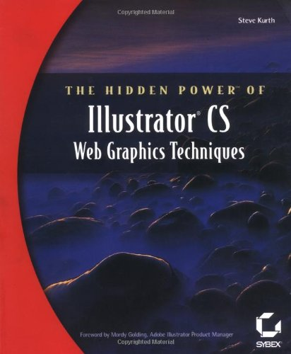 The Hidden Power of Illustrator CS Web Graphic Techniques