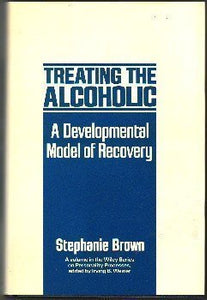 Treating The Alcoholic: A Developmental Model Of Recovery (Wiley Series On Personality Processes)