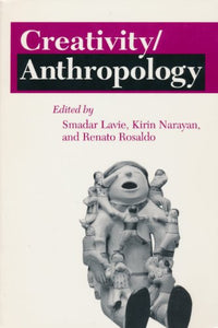 Creativity/Anthropology (Anthropology of Contemporary Issues)