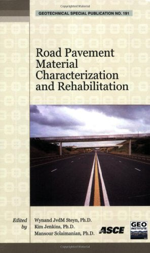 Road Pavement Material Characterization and Rehabilitation: Selected Papers from the 2009 Geohunan International Conference, August 3-6, 2009, Changsh (Geotechnical Special Publication)
