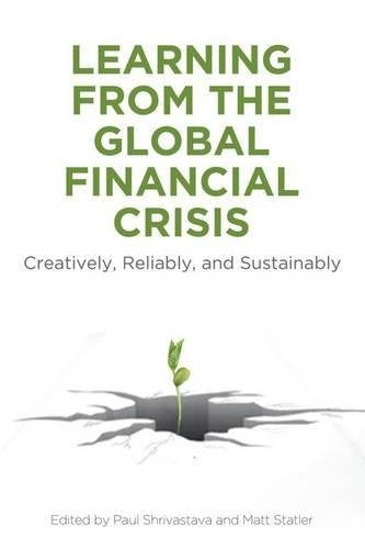 Learning From the Global Financial Crisis: Creatively, Reliably, and Sustainably (High Reliability and Crisis Management)