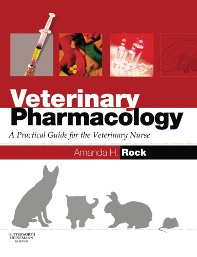 Veterinary Pharmacology: A Practical Guide for the Veterinary Nurse, 1e