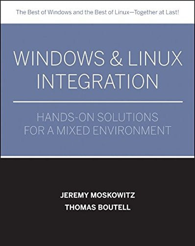Windows and Linux?Integration: Hands-on Solutions for a Mixed Environment