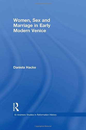 Women, Sex and Marriage in Early Modern Venice (St Andrews Studies in Reformation History)