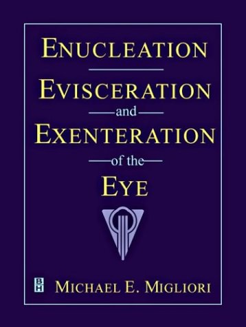 Enucleation, Evisceration, and Exenteration of the Eye, 1e