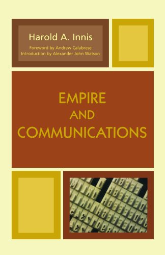 Empire and Communications (Critical Media Studies: Institutions, Politics, and Culture)