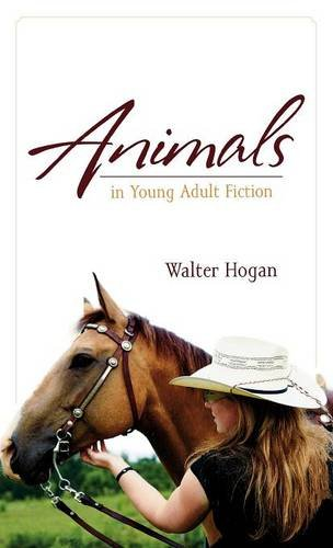 Animals in Young Adult Fiction (Studies in Young Adult Literature)