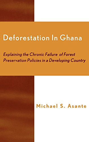 Deforestation in Ghana: Explaining the Chronic Failure of Forest Preservation Policies in a Developing Country