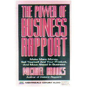 The Power of Business Rapport: Use Nlp Technology to Make More Money, Sell Yourself and Your Product, and Move Ahead in Business