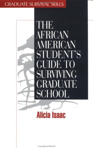 The African American Student's Guide to Surviving Graduate School (Graduate Survival Skills) (v. 4)
