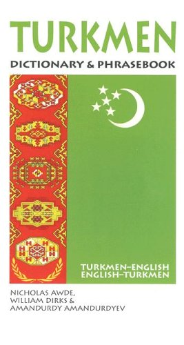 Turkmen Dictionary & Phrasebook: Turkmen-English/English-Turkmen (Hippocrene Dictionary & Phrasebooks)