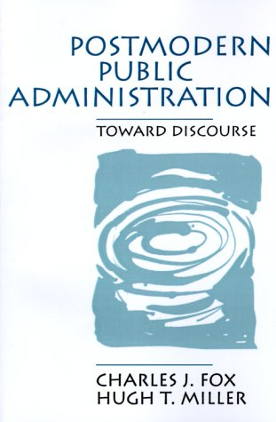 Postmodern Public Administration: Toward Discourse