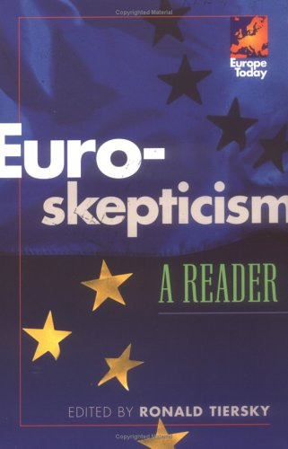 Euro-skepticism: A Reader (Europe Today)