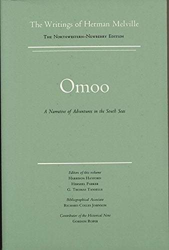 Omoo: A Narrative of Adventures in the South Seas, Scholarly Edition (Writings of Herman Melville, Vol. 2)