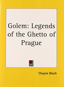 Golem: Legends of the Ghetto of Prague