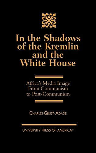 In the Shadows of the Kremlin and the White House: Africa's Media Image From Communism to Post-Communism