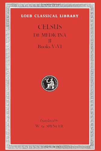 Celsus: On Medicine, Volume Ii, Books 5-6 (Loeb Classical Library No. 304)