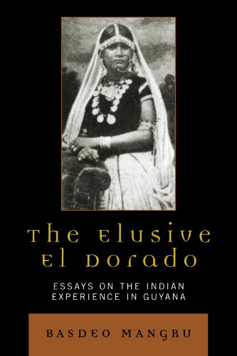The Elusive El Dorado: Essays on the Indian Experience in Guyana