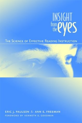 Insight from the Eyes: The Science of Efffective Reading Instruction