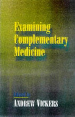 Examining Complementary Medicine: The Sceptical Holist