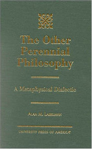 The Other Perennial Philosophy: A Metaphysical Dialectic