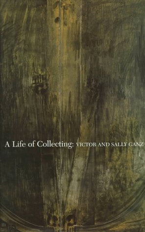 A Life of Collecting: Victor and Sally Ganz