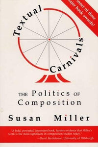Textual Carnivals: The Politics of Composition