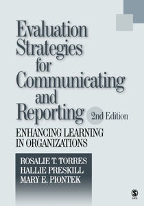 Evaluation Strategies for Communicating and Reporting: Enhancing Learning in Organizations
